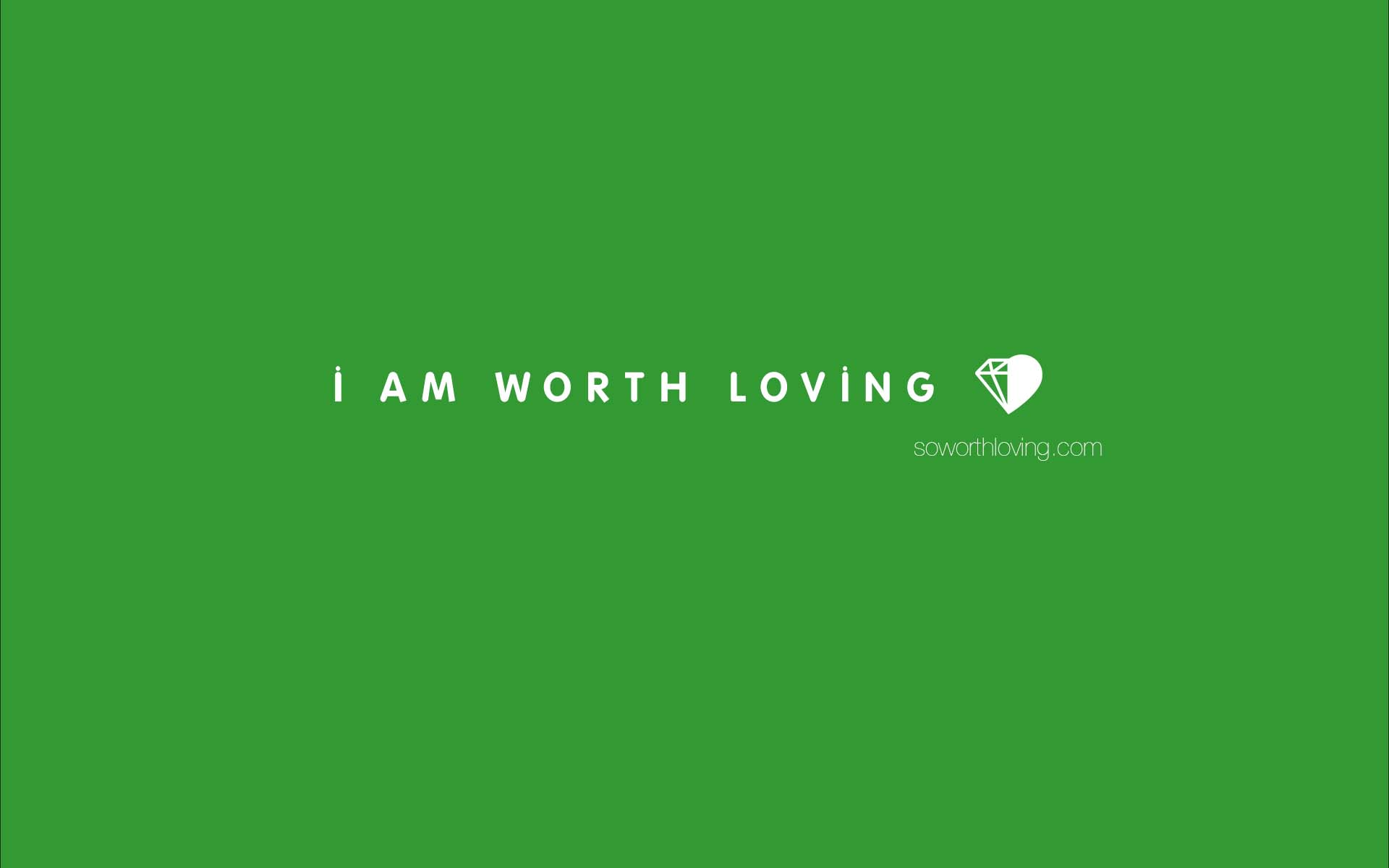 02yanasefukushi - I Am Worth Loving Wallpaper
